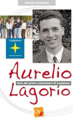 """""""Aurelio Lagorio"""" Uno dei primi costruttori di Loppiano 1a ed. 1980, 2a 2020"""