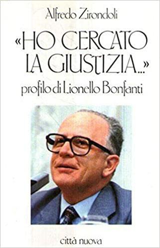 """""""Ho cercato la giustizia"""" Profilo di Lionello Bonfanti – 1988"""