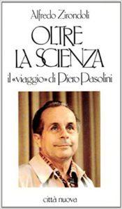 """""""Oltre la scienza"""" Il viaggio di Piero Pasolini – 1990"""