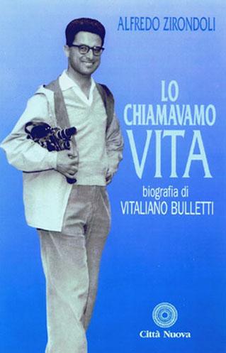 """""""Lo chiamavamo Vita"""" biografia di Vitaliano Bulletti - 1998"""