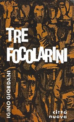 Tre focolarini, di Igino Giordani